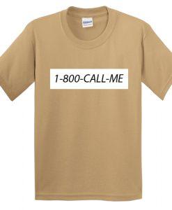 1800 call me t-shirt