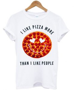I Like Pizza More Than I Like People shirt