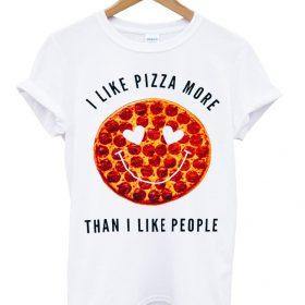 I Like Pizza More Than I Like People shirt