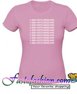 1 800 hotline bling T Shirt