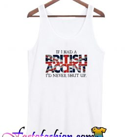 If i Had a British Accent Tank top