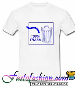 100% Trash T Shirt