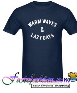 Warm Waves & Lazy Days T Shirt