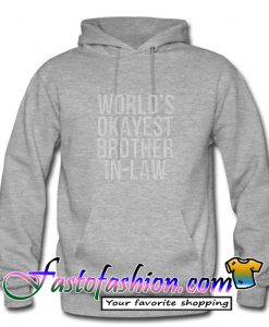 World's Okayest Brother in Law HoodieWorld's Okayest Brother in Law Hoodie