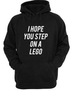 I Hope You Step On A Lego Hoodie SU