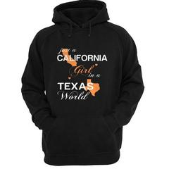 Just A California Girl In A Texas World Hoodie SU