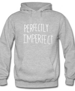 Perfectly Imperfect Hoodie SU
