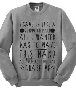 I Came In Like A Quidditch Ball Sweatshirt SU
