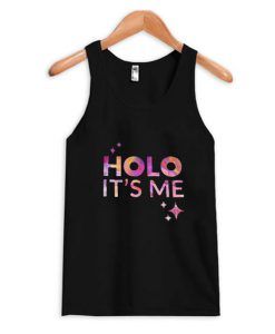 Holo It's Me Tank Top