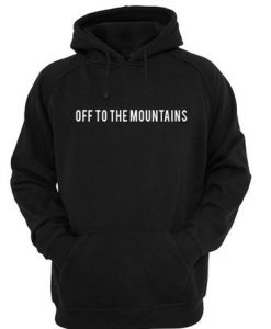 Off to the mountain Hoodie