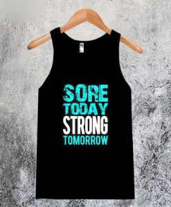 Sore Today Strong Tomorrow Tanktop
