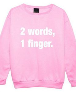 2 Words 1 Finger Pink Sweatshirt ZNF08