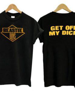 Beastie Boys Get Off My Dick T-Shirt ZNF08
