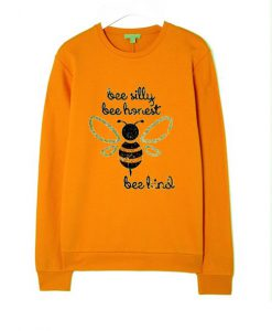 Bee Silly Be Honest Sweatshirt ZNF08