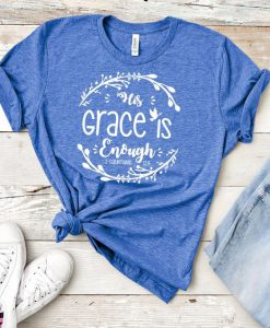 His Grace Shirt ZNF08