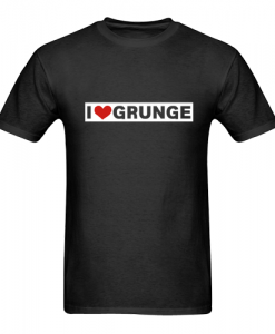 I Love Grunge T-shirt ZNF08