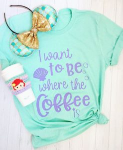 I Want To Be Where the Coffee Is Crew Neck Tshirt ZNF08