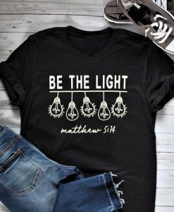Be The Light T-shirt ZNF08