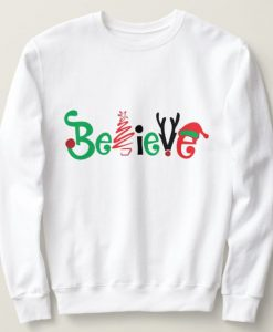 Believe Christmas Sweatshirt ZNF08