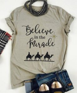 Believe In The Miracle T-shirt ZNF08