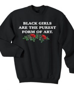 Black girls are the purest Sweatshirt ZNF08