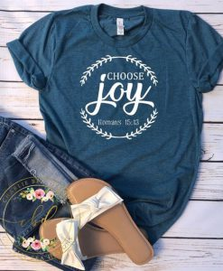 Choose Joy Shirt ZNF08