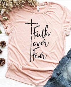 Faith Over Fear T-shirt ZNF08
