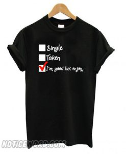 I'm Good Luv Enjoy Black smooth T shirt ZNF08
